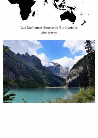 Les Rocheuses Source de Biodiversité