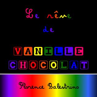 Le rêve de Vanille CHOCOLAT
