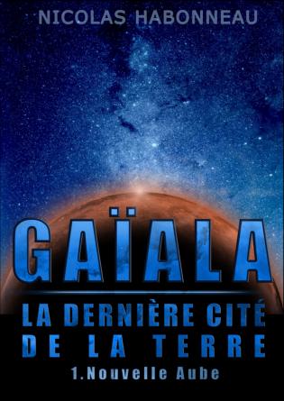 Gaïala, la Dernière Cité de la Terre