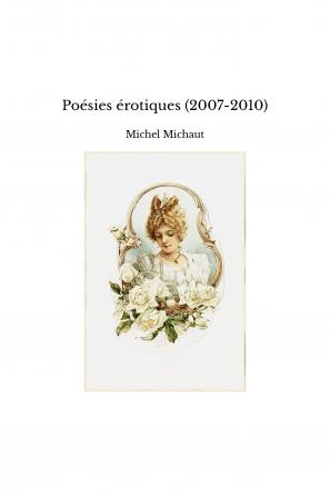 Poésies érotiques (2007-2010)