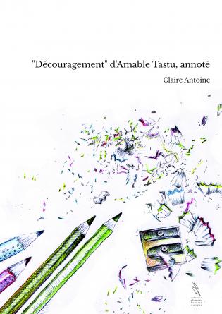 """""""Découragement"""" d'Amable Tastu, annoté"""