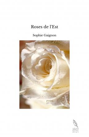 Roses de l'Est