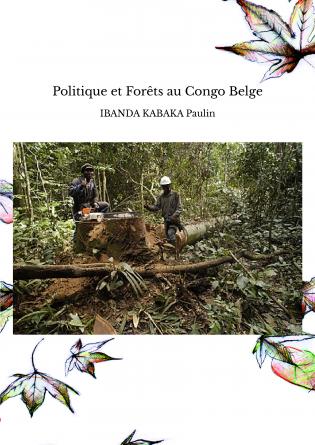 Politique et Forêts au Congo Belge