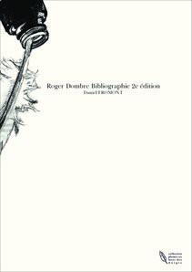 Roger Dombre Bibliographie 2e édition