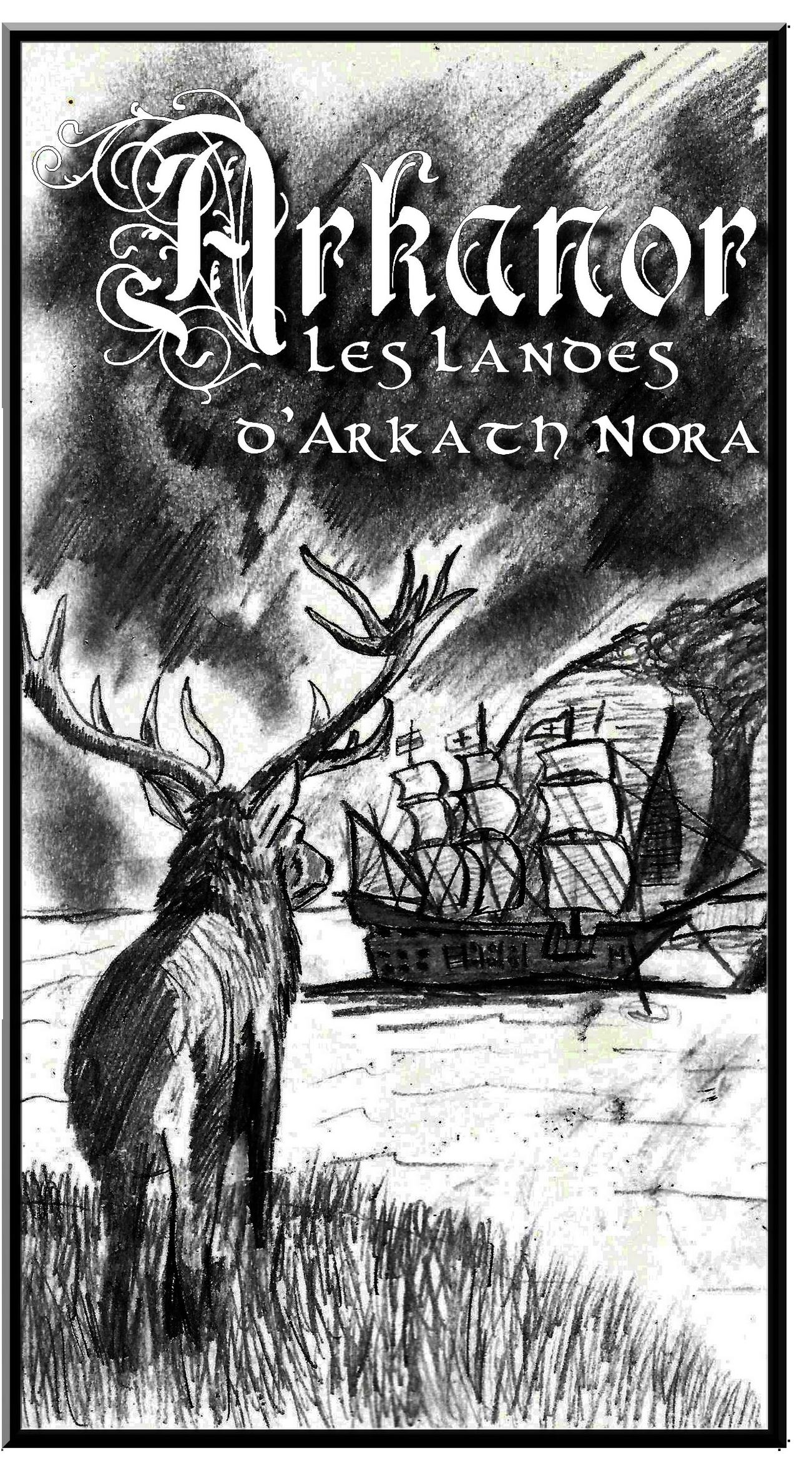 Arkanor 1588: Les Landes d'Arkath Nora