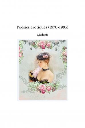 Poésies érotiques (1970-1995)