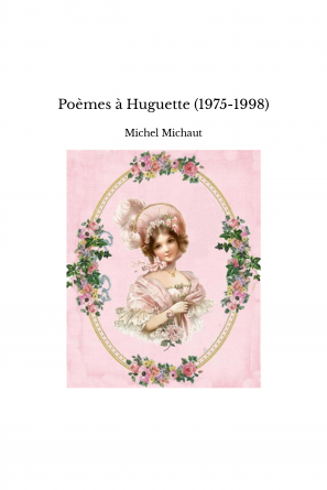 Poèmes à Huguette (1975-1998)