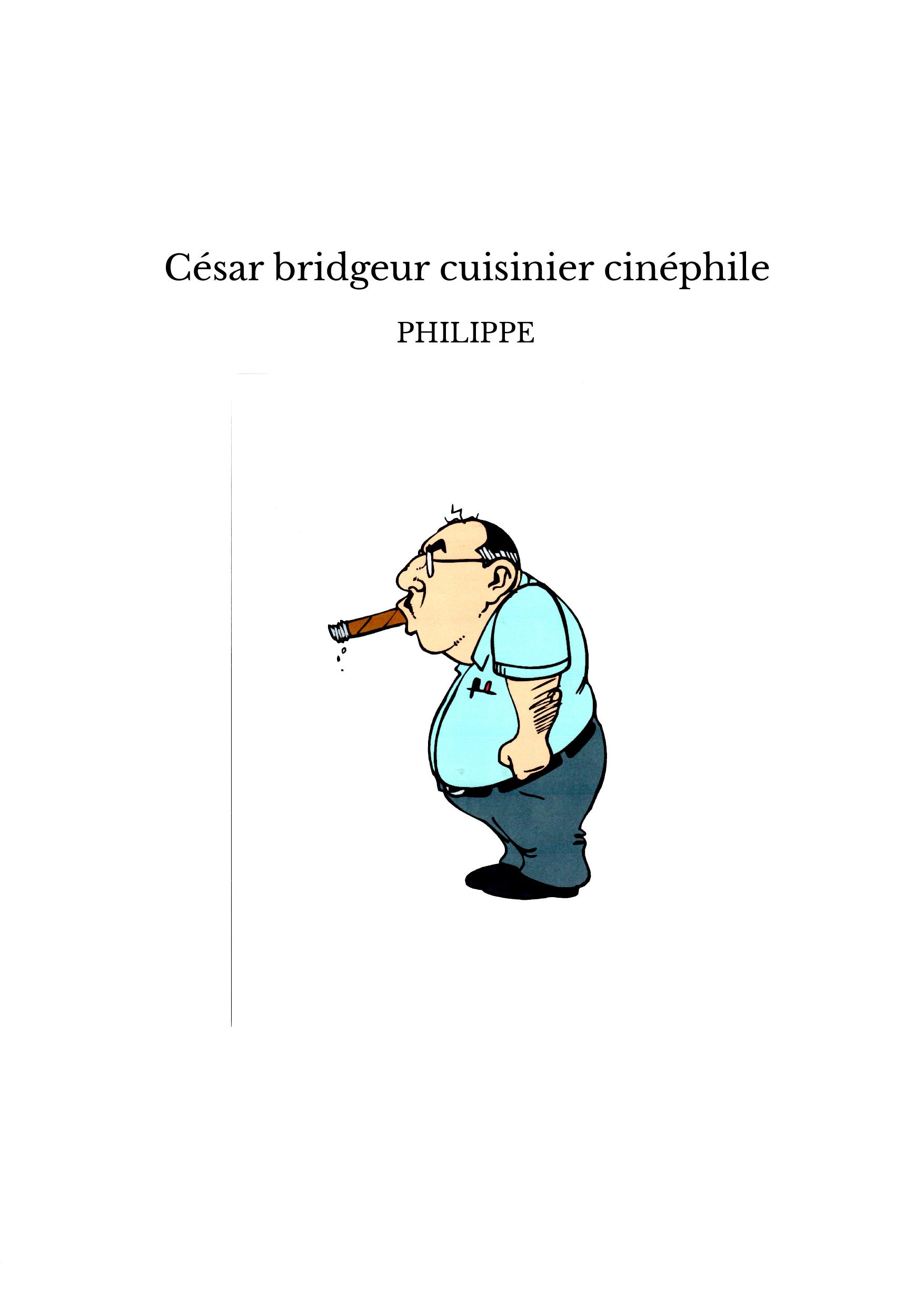 César bridgeur cuisinier cinéphile