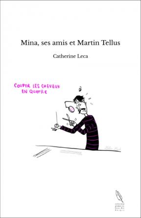 Mina, ses amis et Martin Tellus