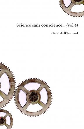 Science sans conscience... (vol.4)