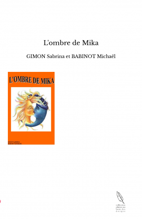 L'ombre de Mika