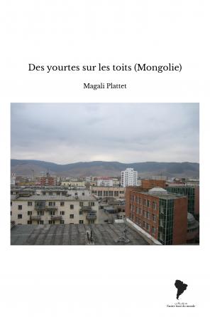 Des yourtes sur les toits (Mongolie)