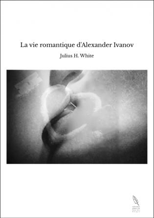 La vie romantique d'Alexander Ivanov
