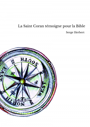 La Saint Coran témoigne pour la Bible