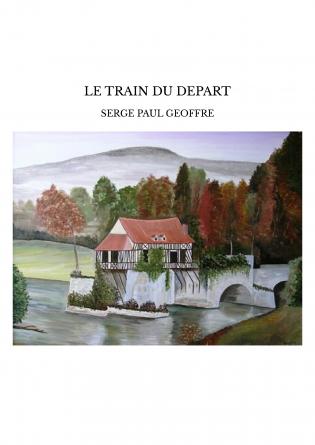 LE TRAIN DU DEPART