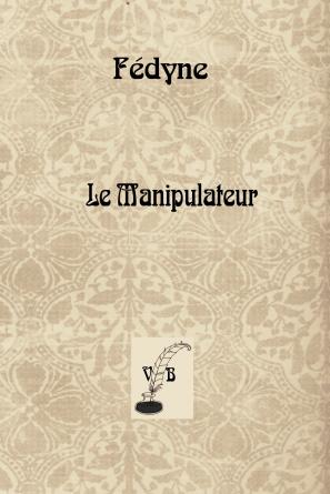 Le Manipulateur