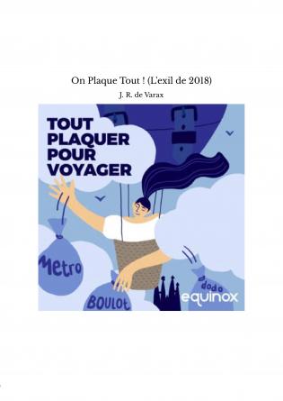 On Plaque Tout ! (L'exil de 2018)