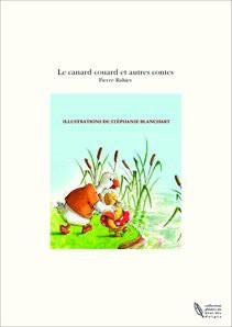 Le canard couard et autres contes