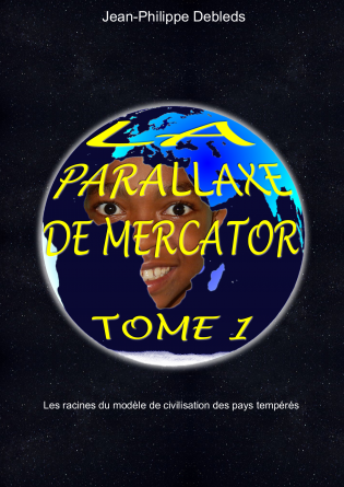 La Parallaxe de Mercator tome 1