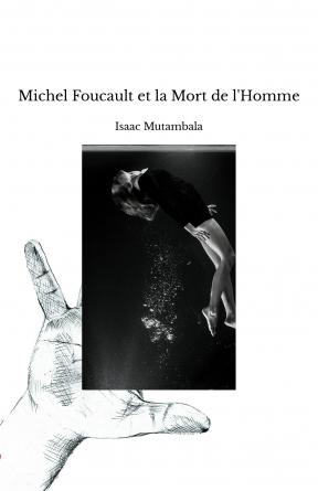 Michel Foucault et la Mort de l'Homme