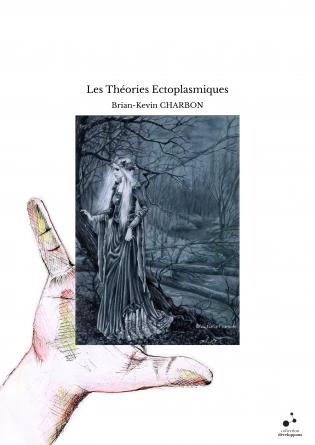 Les Théories Ectoplasmiques