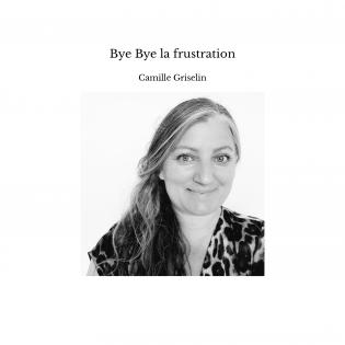 Bye Bye la frustration