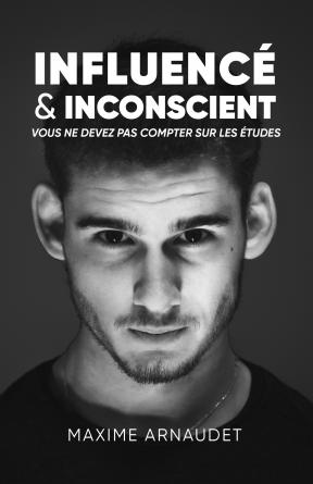 Influencé & Inconscient