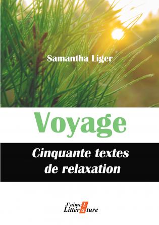 Voyage Cinquante textes de relaxation