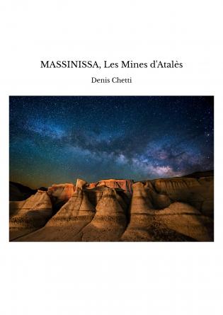 MASSINISSA, Les Mines d'Atalès