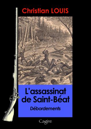 L'assassinat de Saint-Béat Débordement
