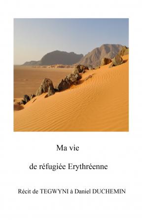 Ma vie de réfugiée érythréenne