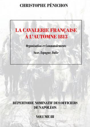 La cavalerie française, automne 1813