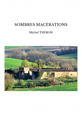 SOMBRES MACÉRATIONS