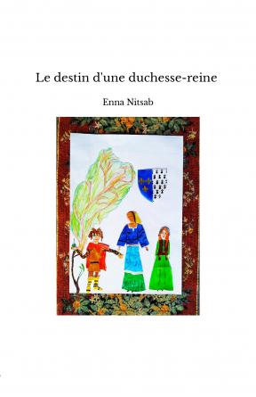 Le destin d'une duchesse-reine