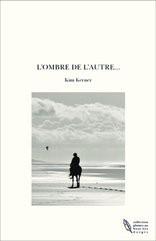 L'OMBRE DE L'AUTRE...