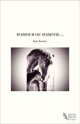 D'AMOUR OU D'AMITIE ...