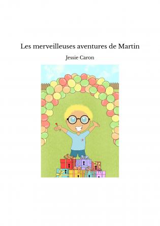 Les merveilleuses aventures de Martin