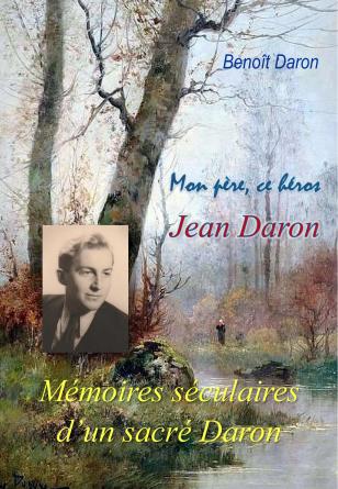 Mémoires séculaires d'un sacré Daron