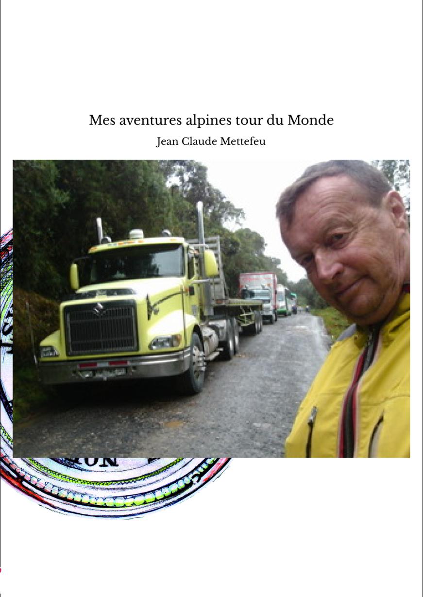 Mes aventures alpines tour du Monde
