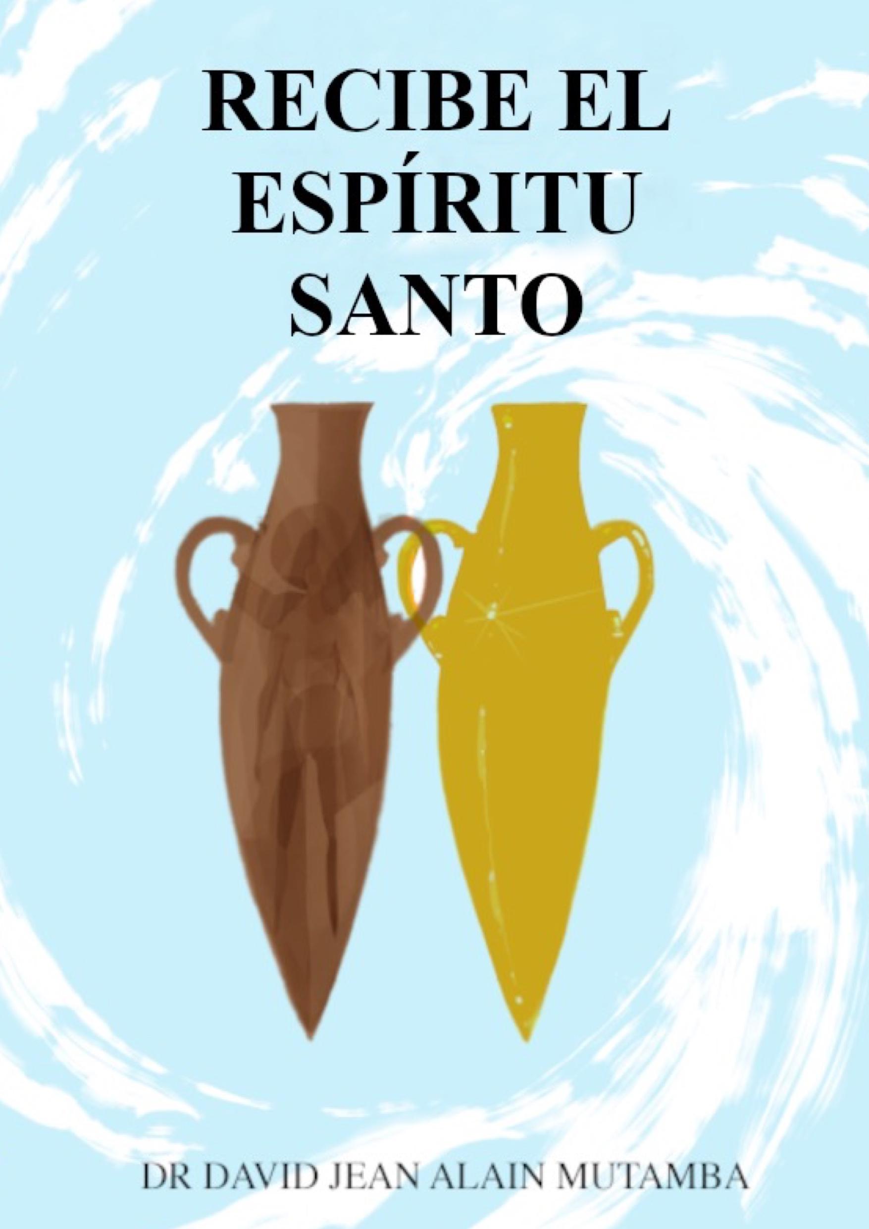 RECIBE EL ESPIRITU SANTO