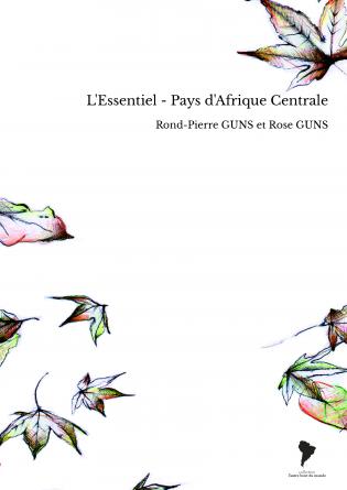 L'Essentiel - Pays d'Afrique Centrale
