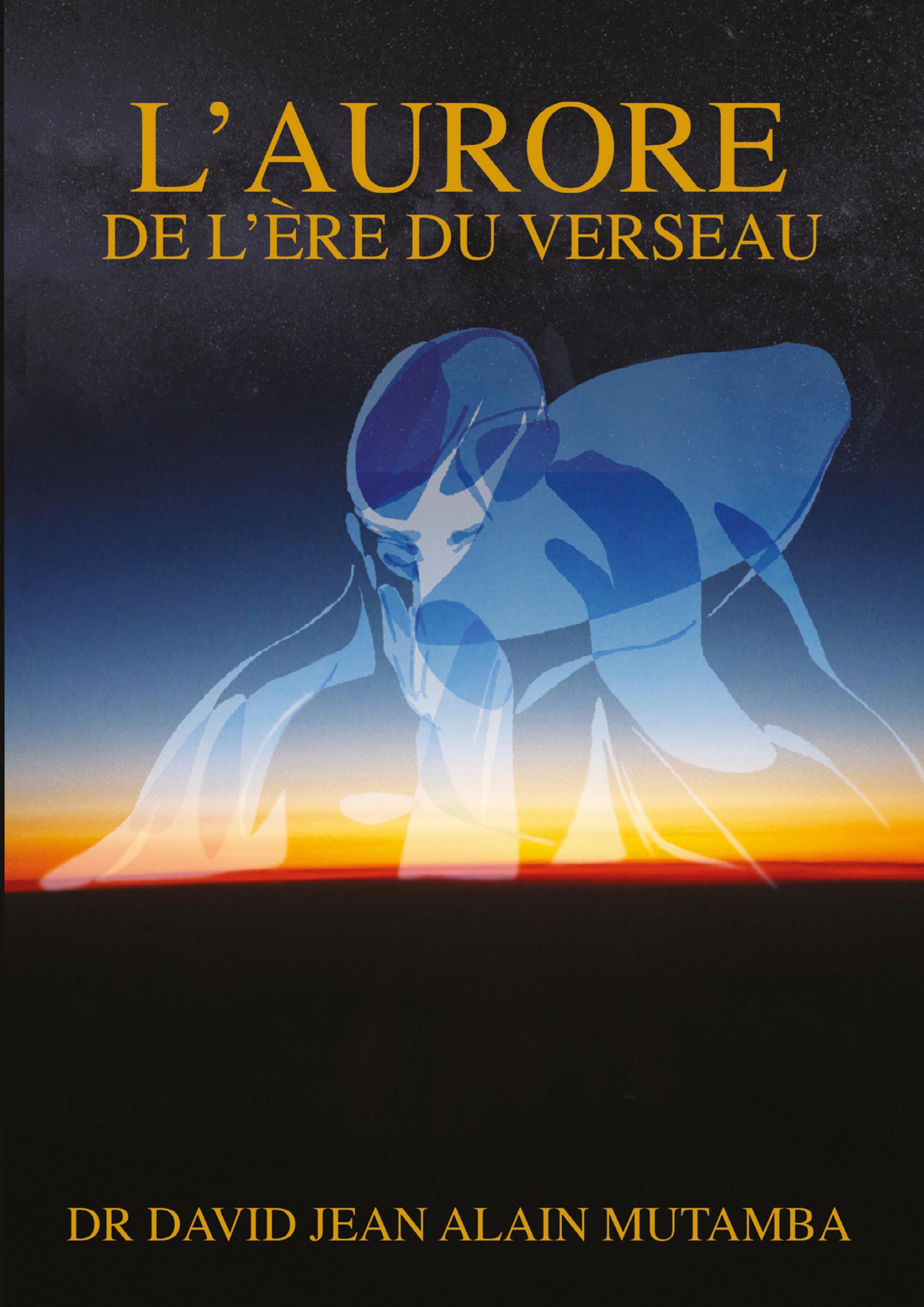 L'AURORE DE L'ÈRE DU VERSEAU