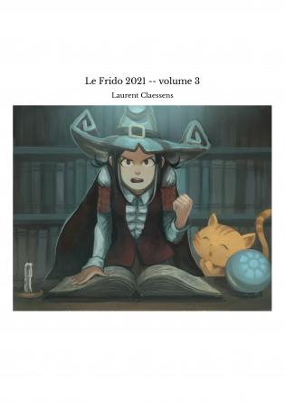 Le Frido 2021 -- volume 3