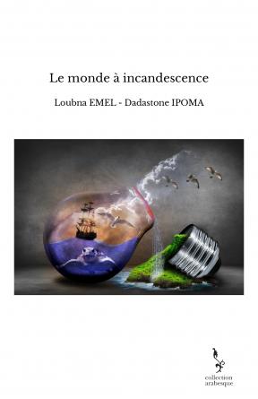 Le monde à incandescence