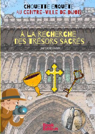 À la recherche des Trésors sacrés