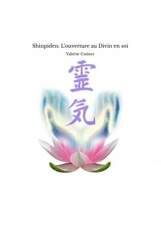 Shinpiden: L'ouverture au Divin en soi