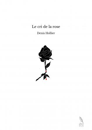 Le cri de la rose