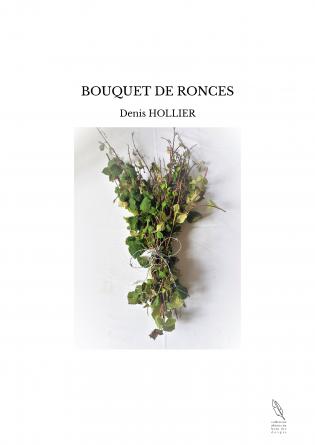 BOUQUET DE RONCES