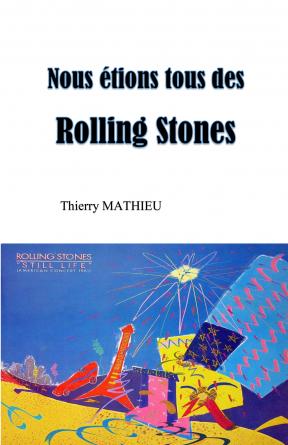 Nous étions tous des Rolling Stones