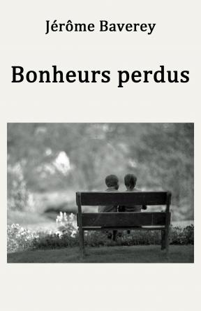 BONHEURS PERDUS